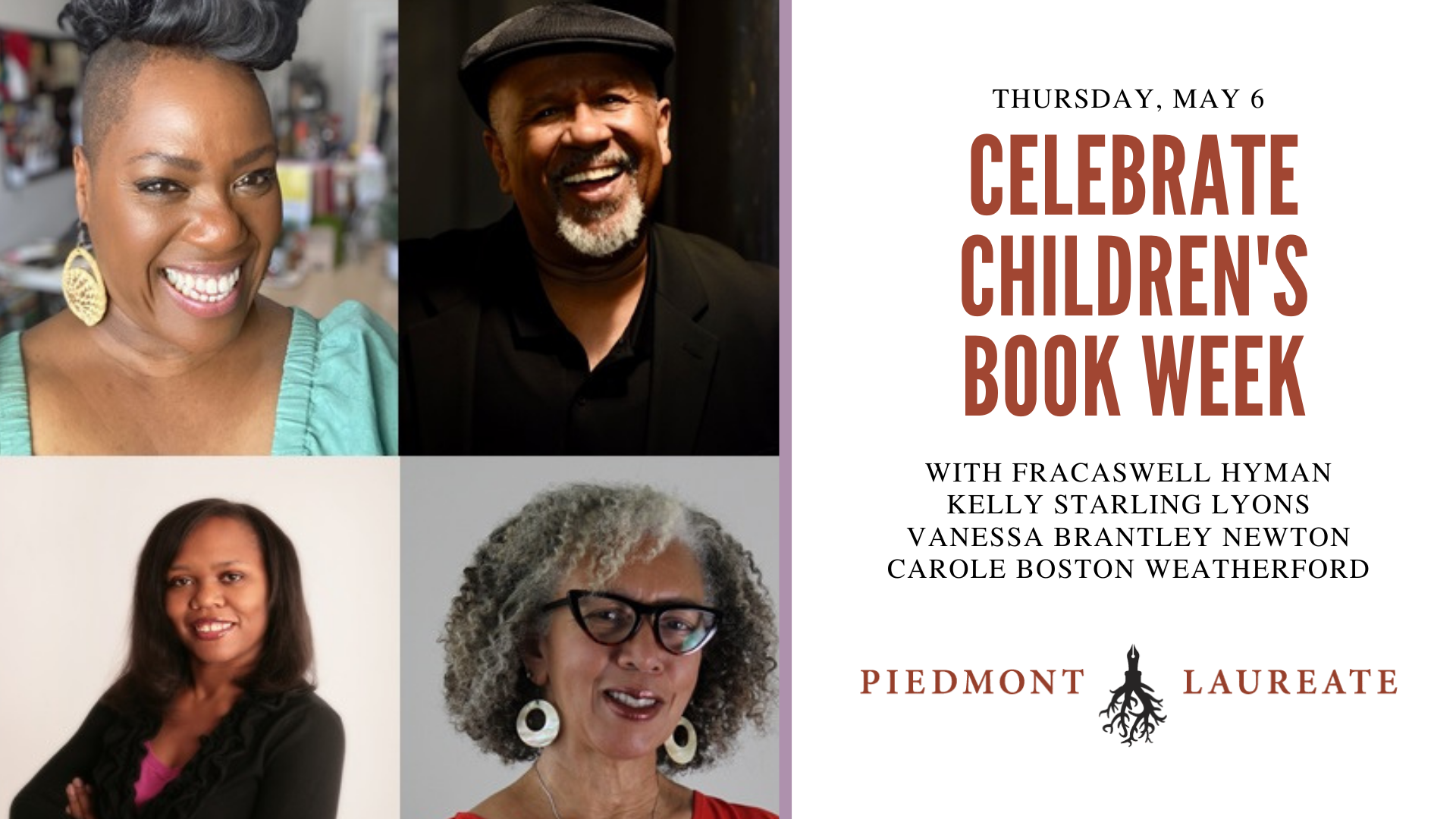 Thursday May 6th, Celebrate Children's Book week with Fracaswell Hyman, Kelly Starling Lyons, Vanessa Brantley Newton, and Carole Boston Weatherford
